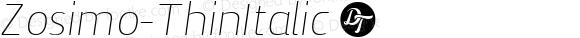 Zosimo-ThinItalic ☞ Version 1.000;PS 001.000;hotconv 1.0.70;makeotf.lib2.5.58329;com.myfonts.delicious-type.zosimo.thin-italic.wfkit2.4fum