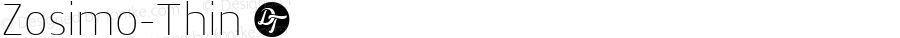 Zosimo-Thin ☞ Version 1.000;PS 001.000;hotconv 1.0.70;makeotf.lib2.5.58329;com.myfonts.delicious-type.zosimo.thin.wfkit2.4fuk