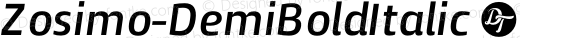 Zosimo-DemiBoldItalic ☞ Version 1.000;PS 001.000;hotconv 1.0.70;makeotf.lib2.5.58329;com.myfonts.delicious-type.zosimo.demibold-italic.wfkit2.4fuh