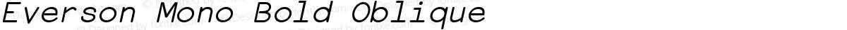Everson Mono Bold Oblique