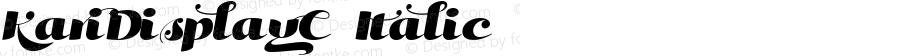 KariDisplayC-Italic ☞ Version 001.000;com.myfonts.positype.kari-display.c-italic.wfkit2.3iqH