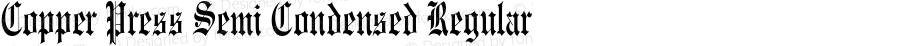 Copper Press Semi Condensed Regular Version 1.000