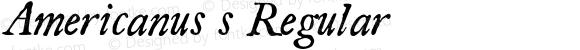 Americanus s Regular Version 1.000 2006 initial release;com.myfonts.aerotype.americanus.italics.wfkit2.3sWM