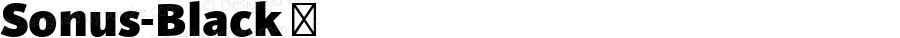 Sonus-Black ☞ Version 0.00;com.myfonts.easy.hoftype.sonus.black.wfkit2.version.3EjN
