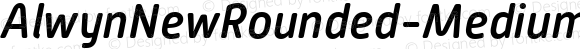 AlwynNewRounded-MediumItalic ☞ Version 1.000;com.myfonts.easy.moretype.alwyn-new-rounded.medium-italic.wfkit2.version.3D4i