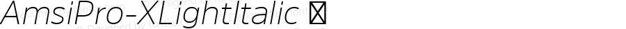 AmsiPro-XLightItalic ☞ Version 1.40;com.myfonts.easy.stawix.amsi-pro.xlight-italic.wfkit2.version.4m5H