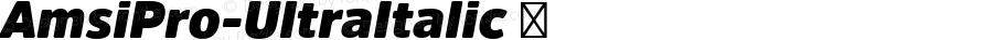 AmsiPro-UltraItalic ☞ Version 1.40;com.myfonts.easy.stawix.amsi-pro.ultra-italic.wfkit2.version.4m5w