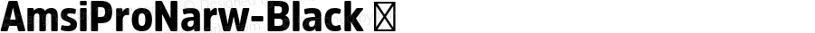 AmsiProNarw-Black ☞ Version 1.40;com.myfonts.easy.stawix.amsi-pro.narrow-black.wfkit2.version.4m4Y