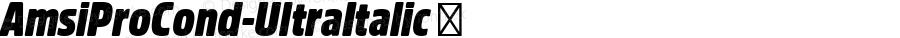 AmsiProCond-UltraItalic ☞ Version 1.40;com.myfonts.easy.stawix.amsi-pro.cond-ultra-italic.wfkit2.version.4m5J