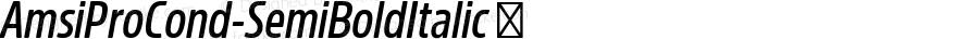 AmsiProCond-SemiBoldItalic ☞ Version 1.40;com.myfonts.easy.stawix.amsi-pro.cond-semi-bold-italic.wfkit2.version.4m5L