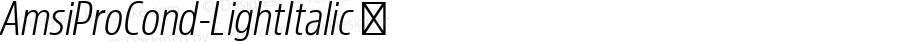 AmsiProCond-LightItalic ☞ Version 1.40;com.myfonts.easy.stawix.amsi-pro.cond-light-italic.wfkit2.version.4m5z
