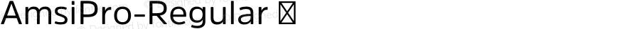 AmsiPro-Regular ☞ Version 1.40;com.myfonts.easy.stawix.amsi-pro.regular.wfkit2.version.4m5k