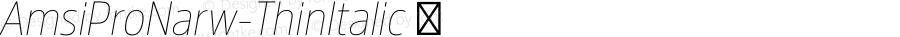 AmsiProNarw-ThinItalic ☞ Version 1.40;com.myfonts.easy.stawix.amsi-pro.narrow-thin-italic.wfkit2.version.4m5M