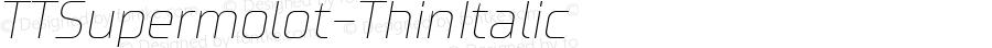 TTSupermolot-ThinItalic ☞ Version 1.000;com.myfonts.easy.type-type.tt-supermolot.thin-italic.wfkit2.version.4mxz