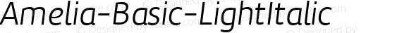 Amelia-Basic-LightItalic ☞ Version 001.001;com.myfonts.tipotype.amelia-basic.light-italic.wfkit2.417o