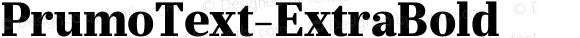 PrumoText-ExtraBold ☞ Version 1.001;PS 001.001;hotconv 1.0.70;makeotf.lib2.5.58329;com.myfonts.easy.dstype.prumo-text.extra-bold.wfkit2.version.3W7X