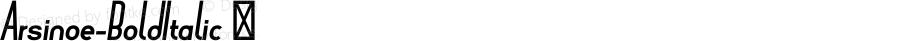 Arsinoe-BoldItalic ☞ Version 1.001;com.myfonts.easy.pburgiel.arsinoe.bold-italic.wfkit2.version.3G1G