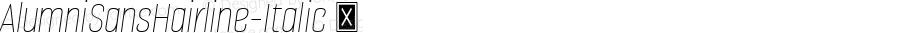 AlumniSansHairline-Italic ☞ Version 1.000;PS 001.001;hotconv 1.0.56;com.myfonts.easy.typesetit.alumni.hairline-italic.wfkit2.version.4mJm