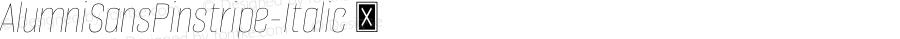 AlumniSansPinstripe-Italic ☞ Version 1.000;PS 001.001;hotconv 1.0.56;com.myfonts.easy.typesetit.alumni.pinstripe-italic.wfkit2.version.4mJo