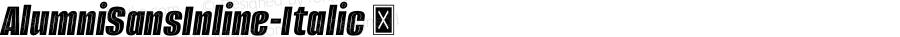 AlumniSansInline-Italic ☞ Version 1.000;PS 001.001;hotconv 1.0.56;com.myfonts.easy.typesetit.alumni.inline-italic.wfkit2.version.4mJn