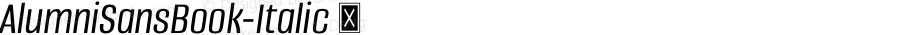 AlumniSansBook-Italic ☞ Version 1.000;PS 001.001;hotconv 1.0.56;com.myfonts.easy.typesetit.alumni.book-italic.wfkit2.version.4mJg