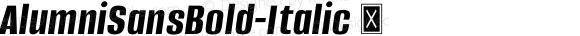 AlumniSansBold-Italic ☞ Version 1.000;PS 001.001;hotconv 1.0.56;com.myfonts.easy.typesetit.alumni.bold-italic.wfkit2.version.4mJc