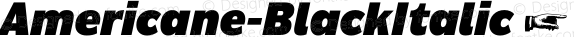 Americane-BlackItalic ☞ Version 1.000;com.myfonts.easy.hvdfonts.americane.black-italic.wfkit2.version.4mL8