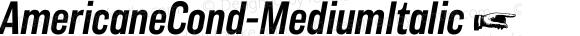 AmericaneCond-MediumItalic ☞ Version 1.000;com.myfonts.easy.hvdfonts.americane-condensed.medium-italic.wfkit2.version.4mLj