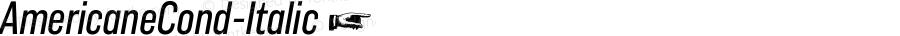 AmericaneCond-Italic ☞ Version 1.000;com.myfonts.easy.hvdfonts.americane-condensed.italic.wfkit2.version.4mLv