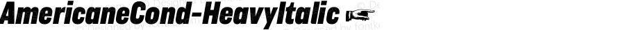 AmericaneCond-HeavyItalic ☞ Version 1.000;com.myfonts.easy.hvdfonts.americane-condensed.heavy-italic.wfkit2.version.4mLu