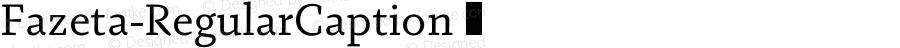 Fazeta-RegularCaption ☞ 001.000;com.myfonts.easy.adtypo.fazeta.caption-regular.wfkit2.version.4kYq