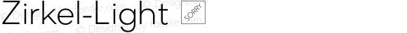 Zirkel-Light ☞ Version 1.000;PS 001.000;hotconv 1.0.70;makeotf.lib2.5.58329 DEVELOPMENT;com.myfonts.easy.ondrej-kahanek.zirkel.light.wfkit2.version.4cuC