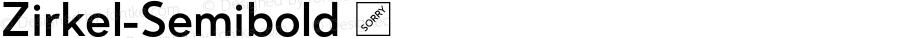 Zirkel-Semibold ☞ Version 1.000;PS 001.000;hotconv 1.0.70;makeotf.lib2.5.58329 DEVELOPMENT;com.myfonts.easy.ondrej-kahanek.zirkel.semibold.wfkit2.version.4cuJ