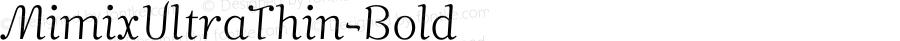 MimixUltraThin-Bold ☞ Version 3.001;com.myfonts.fsdesign.mimix.thin.wfkit2.3ohx