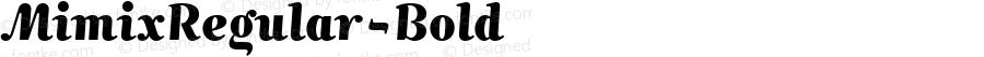 MimixRegular-Bold ☞ Version 3.000;com.myfonts.easy.fsdesign.mimix.extrabold.wfkit2.version.3enq