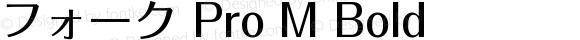 フォーク Pro M Bold OTF 1.001;PS 1;Core 1.0.33;makeotf.lib1.4.1585