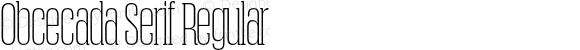 Obcecada Serif Regular Version 1.043