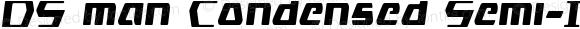 DS man Condensed Semi-Italic Condensed Semi-Italic