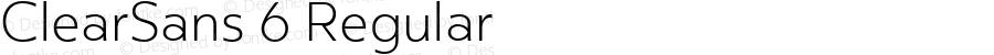 ClearSans 6 Regular Version 001.000;com.myfonts.easy.positype.clear-sans.thin.wfkit2.version.44VK