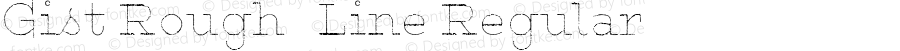 Gist Rough   Line Regular Version 1.000;com.myfonts.yellow-design.gist-rough.upr-black-line.wfkit2.481K