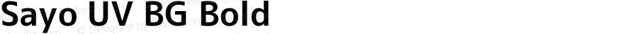 Sayo UV BG Bold Version 1.059