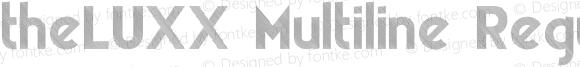 theLUXX Multiline Regular Version 2.017;PS 002.017;hotconv 1.0.70;makeotf.lib2.5.58329 DEVELOPMENT;com.myfonts.easy.resistenza.theluxx.multiline-medium.wfkit2.version.4bQJ