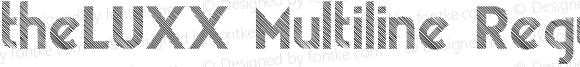 theLUXX Multiline Regular Version 2.017;PS 002.017;hotconv 1.0.70;makeotf.lib2.5.58329;com.myfonts.easy.resistenza.theluxx.multiline.wfkit2.version.4bQF