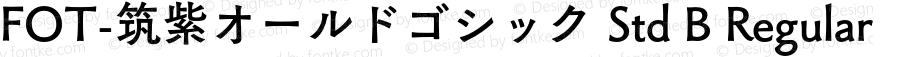 FOT-筑紫オールドゴシック Std B Regular Version 1.200;PS 1;hotconv 1.0.38;makeotf.lib1.6.5960
