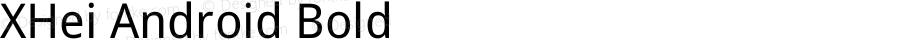 XHei Android Bold XHei Android - Version 6.0