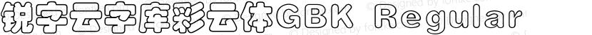 锐字云字库彩云体GBK Regular Preview Image