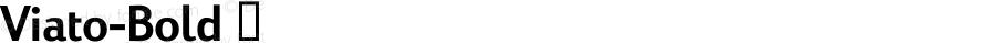 Viato-Bold ☞ Version 2.001;com.myfonts.easy.daltonmaag.viato.bold.wfkit2.version.4cAo