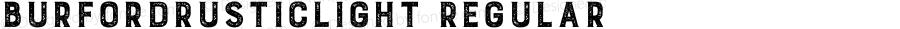 BurfordRusticLight Regular Version 1.000;com.myfonts.easy.kimmy.burford-rustic.light.wfkit2.version.4nYd