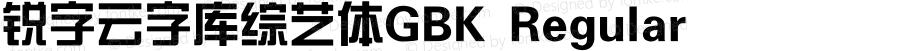 锐字云字库综艺体GBK Regular Version 1.0.0.0 www.ruiziti.com tel: 02161995388 QQ:2770851733  Wechat:ruiziti