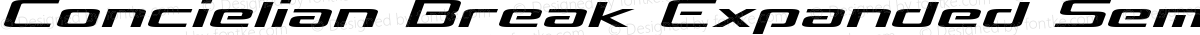 Concielian Break Expanded Semi-Italic Expanded Semi-Italic